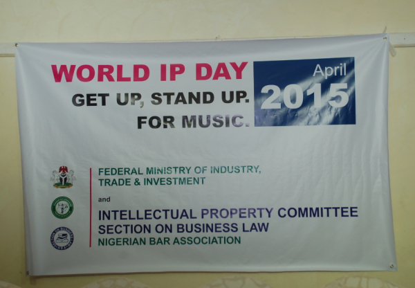 World IP Day 2015 Hosted by the IP Committee of NBA and the Federal Ministry of Industry, Trade and Investment